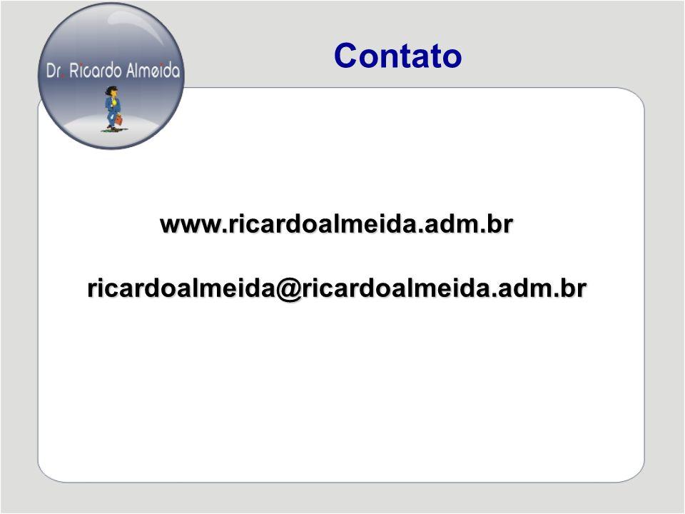 www.ricardoalmeida.adm.brricardoalmeida@ricardoalmeida.adm.br Contato