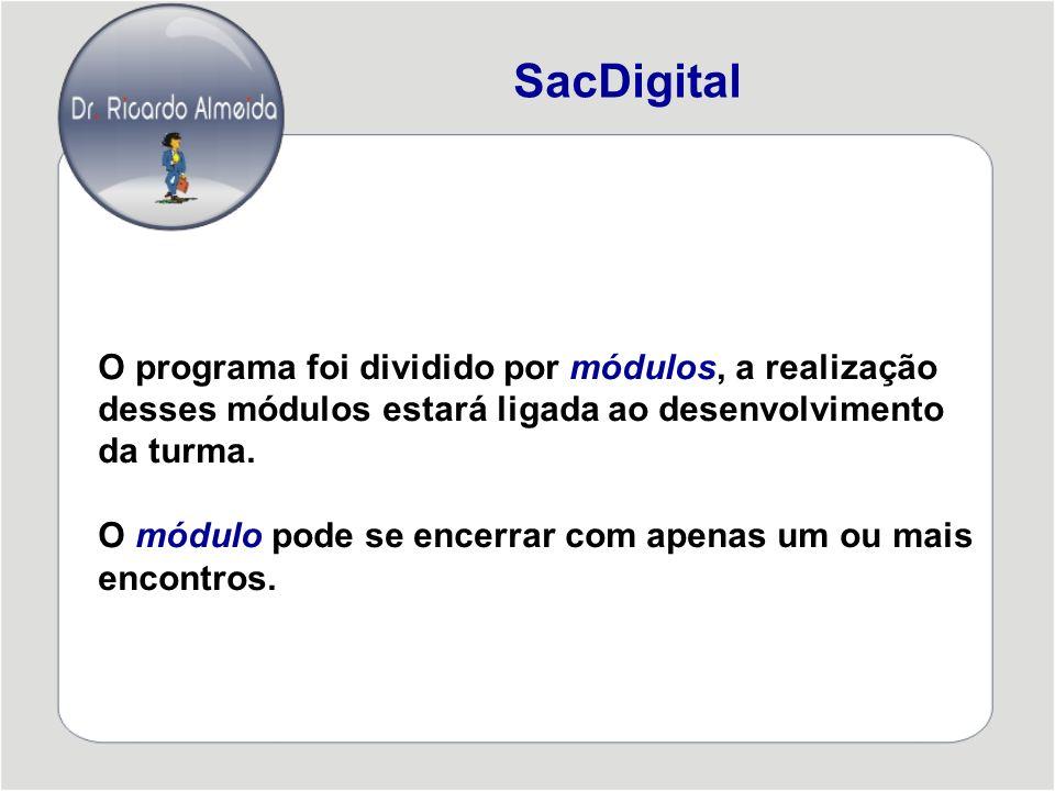 O programa foi dividido por módulos, a realização desses módulos estará ligada ao desenvolvimento da turma.