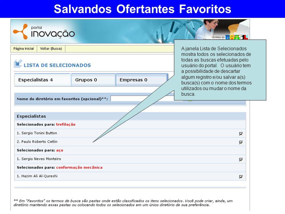 A janela Lista de Selecionados mostra todos os selecionados de todas as buscas efetuadas pelo usuário do portal. O usuário tem a possibilidade de desc