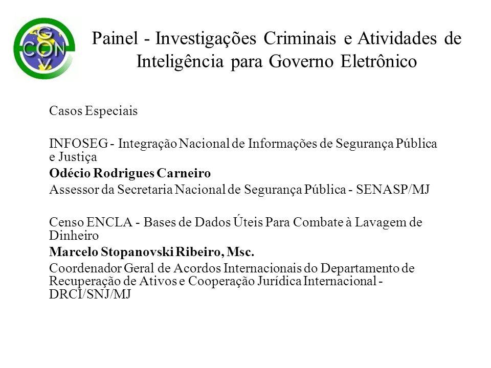 Casos Especiais INFOSEG - Integração Nacional de Informações de Segurança Pública e Justiça Odécio Rodrigues Carneiro Assessor da Secretaria Nacional