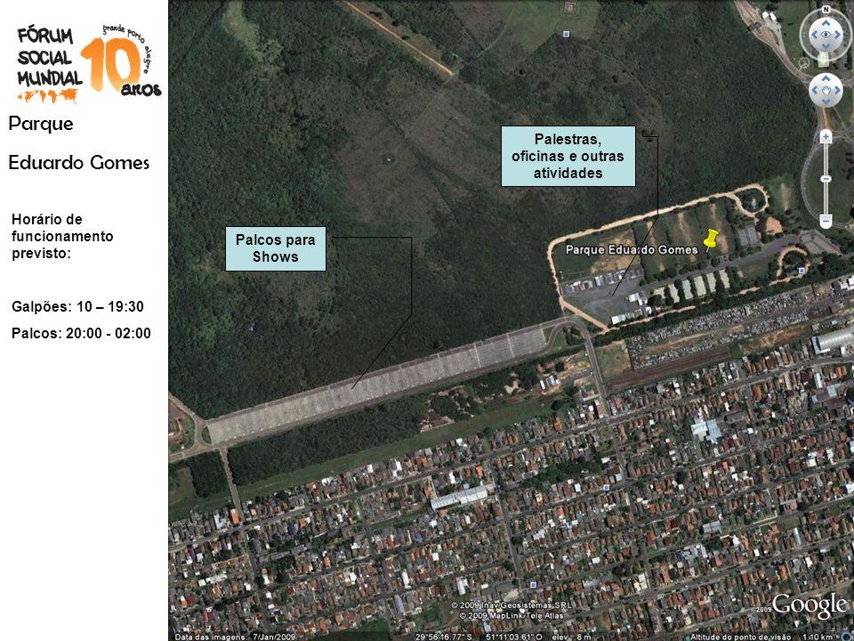 Parque Eduardo Gomes Palcos para Shows Palestras, oficinas e outras atividades Horário de funcionamento previsto: Galpões: 10 – 19:30 Palcos: 20:00 -