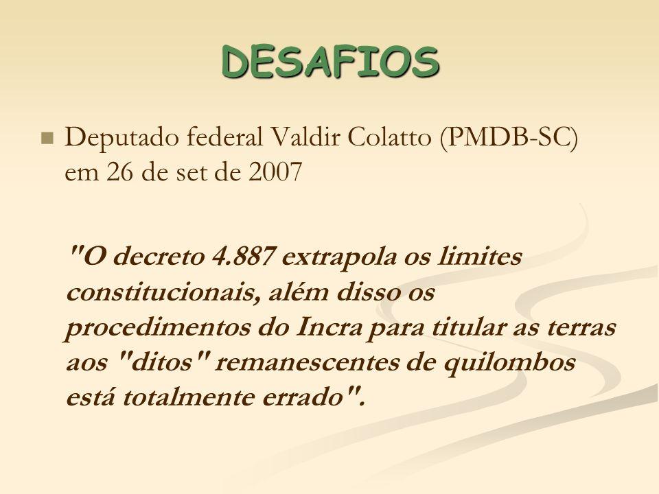 DESAFIOS Deputado federal Valdir Colatto (PMDB-SC) em 26 de set de 2007