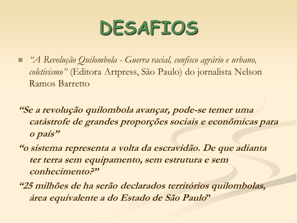 DESAFIOS A Revolução Quilombola - Guerra racial, confisco agrário e urbano, coletivismo (Editora Artpress, São Paulo) do jornalista Nelson Ramos Barre