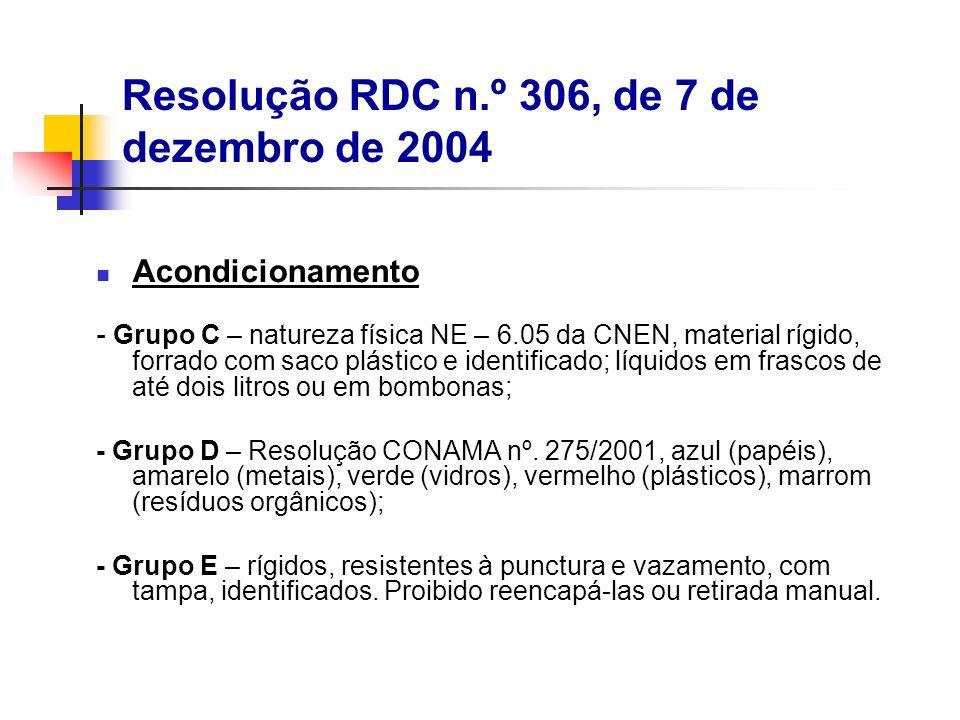 Acondicionamento - Grupo C – natureza física NE – 6.05 da CNEN, material rígido, forrado com saco plástico e identificado; líquidos em frascos de até