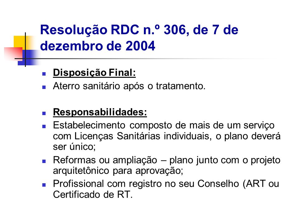 Disposição Final: Aterro sanitário após o tratamento. Responsabilidades: Estabelecimento composto de mais de um serviço com Licenças Sanitárias indivi