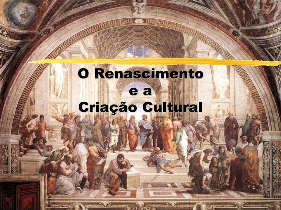 Contexto Histórico Os séculos XV e XVI foram de renovação cultural em toda a Europa.