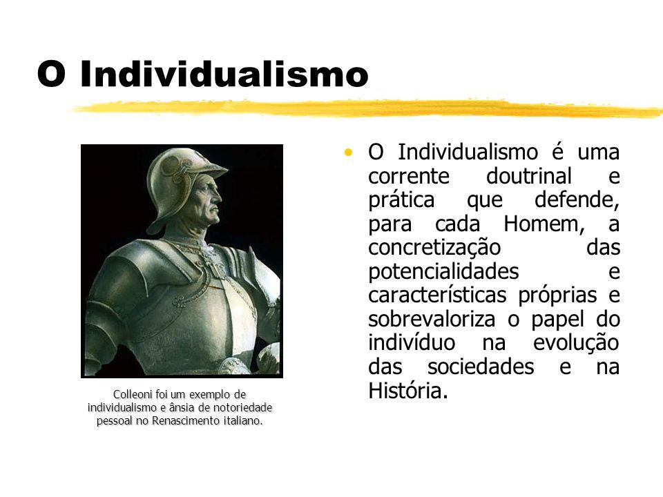 O Individualismo O Individualismo é uma corrente doutrinal e prática que defende, para cada Homem, a concretização das potencialidades e característic