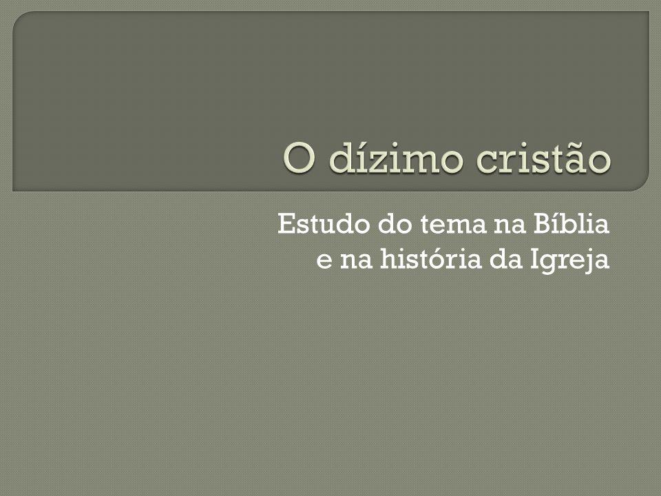Estudo do tema na Bíblia e na história da Igreja