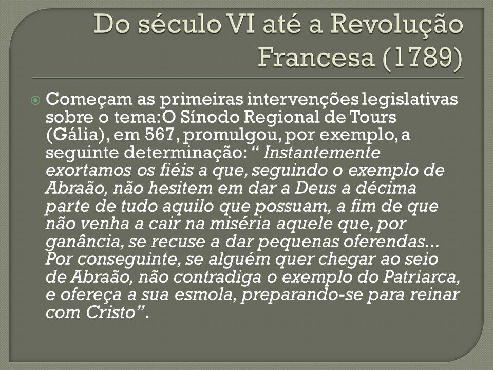 Começam as primeiras intervenções legislativas sobre o tema:O Sínodo Regional de Tours (Gália), em 567, promulgou, por exemplo, a seguinte determinaçã