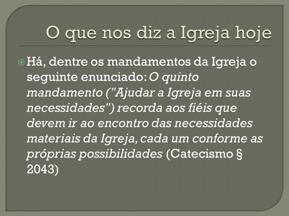 Há, dentre os mandamentos da Igreja o seguinte enunciado: O quinto mandamento (