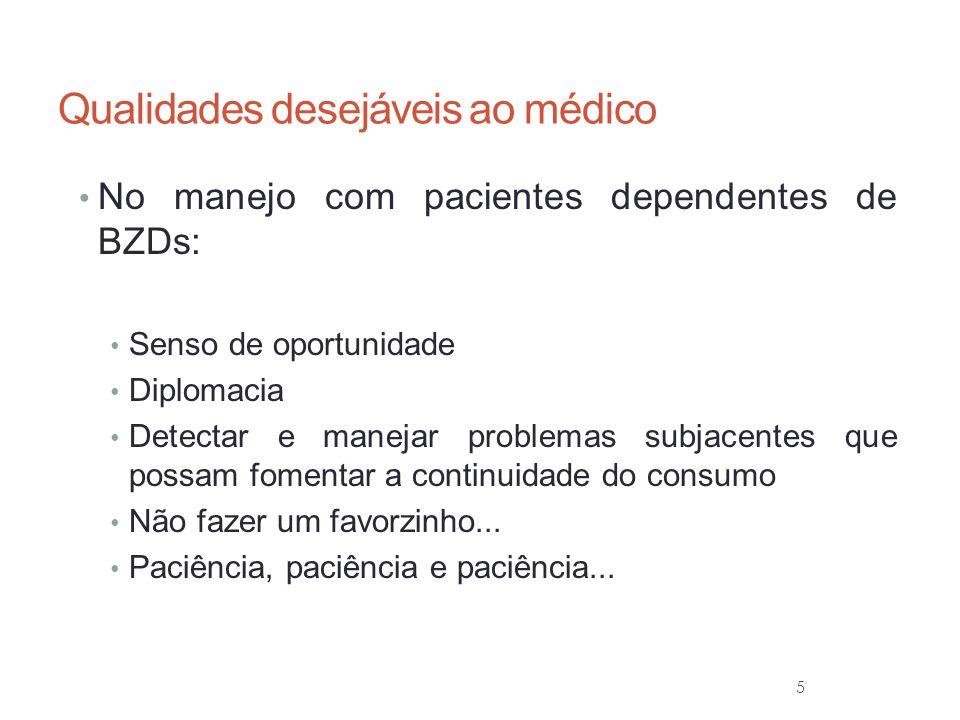 6 Qualidades desejáveis à Rede de saúde No manejo com pacientes dependentes de BZDs: Integração entre os níveis ambulatorial, PSF e serviços de emergência e serviços especializados.