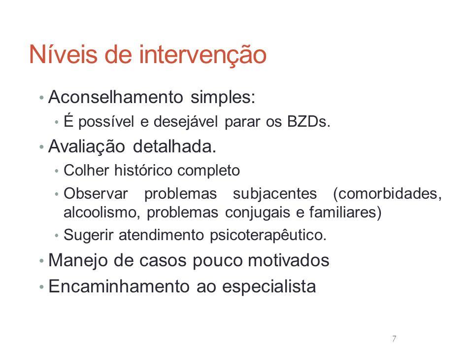 18 Tratamento da Dependência Alternativa 1: Redução gradual com troca por BZD de ½ vida longa.