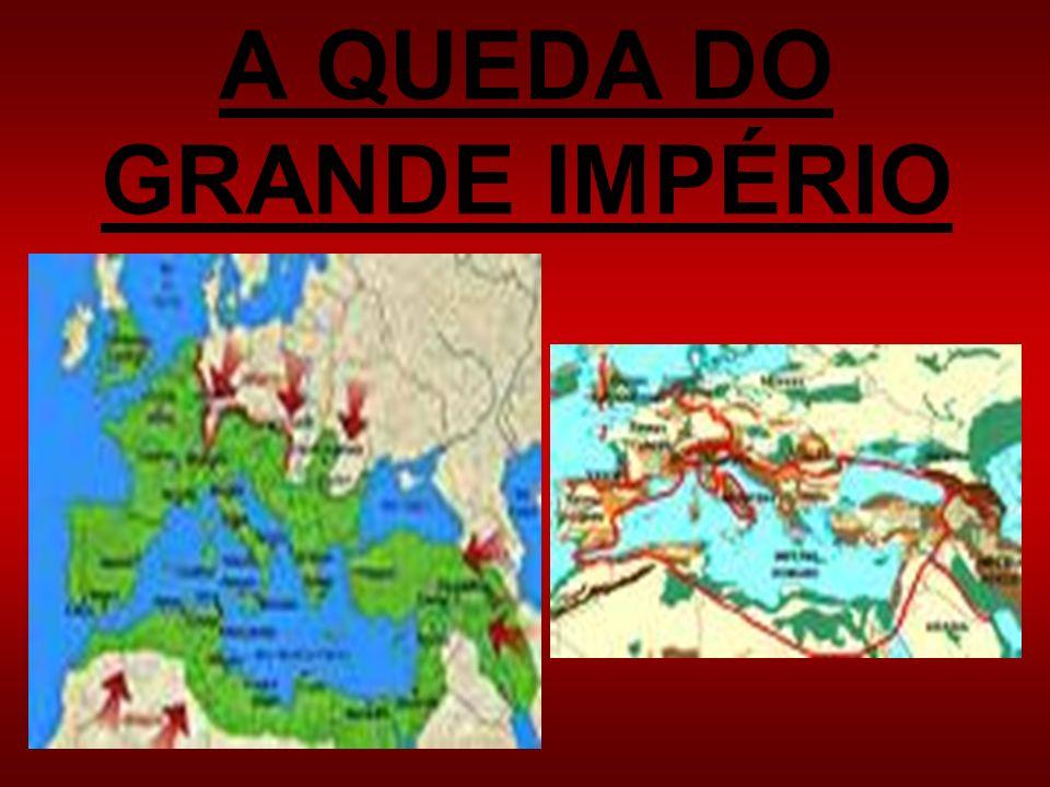 A QUEDA DO GRANDE IMPÉRIO