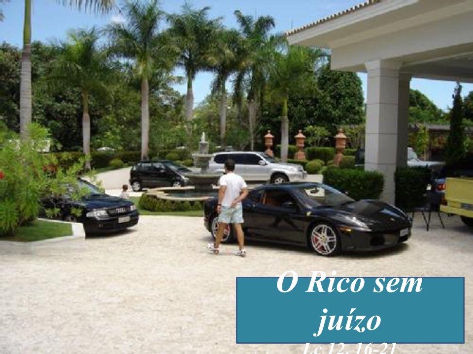 O Rico sem juízo Lc 12, 16-21