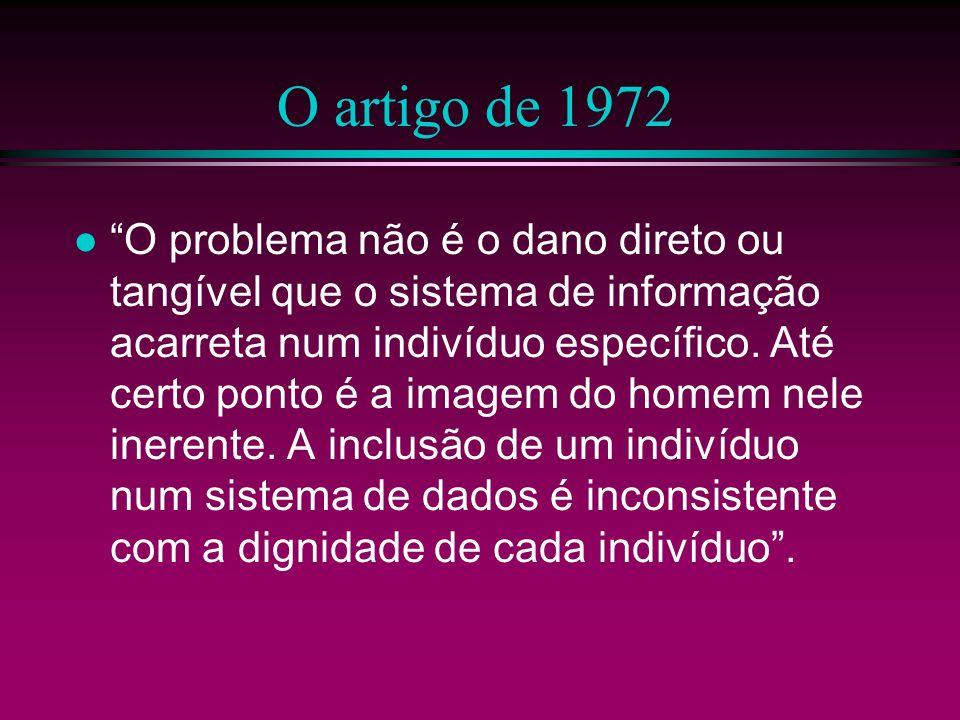 O artigo de 1972 O problema não é o dano direto ou tangível que o sistema de informação acarreta num indivíduo específico. Até certo ponto é a imagem