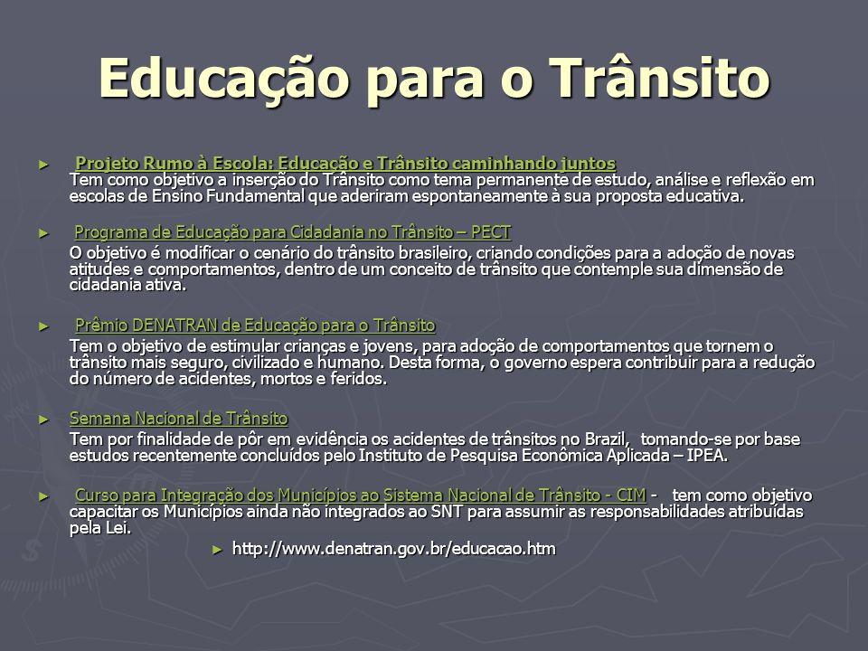 Educação para o Trânsito Projeto Rumo à Escola: Educação e Trânsito caminhando juntos Tem como objetivo a inserção do Trânsito como tema permanente de
