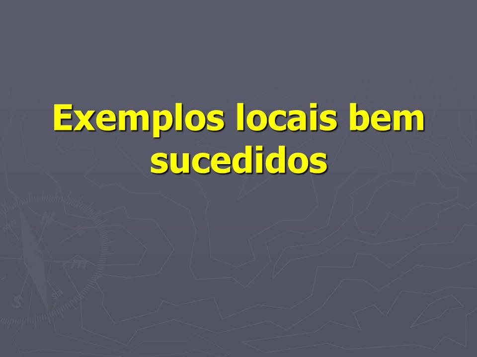 Exemplos locais bem sucedidos