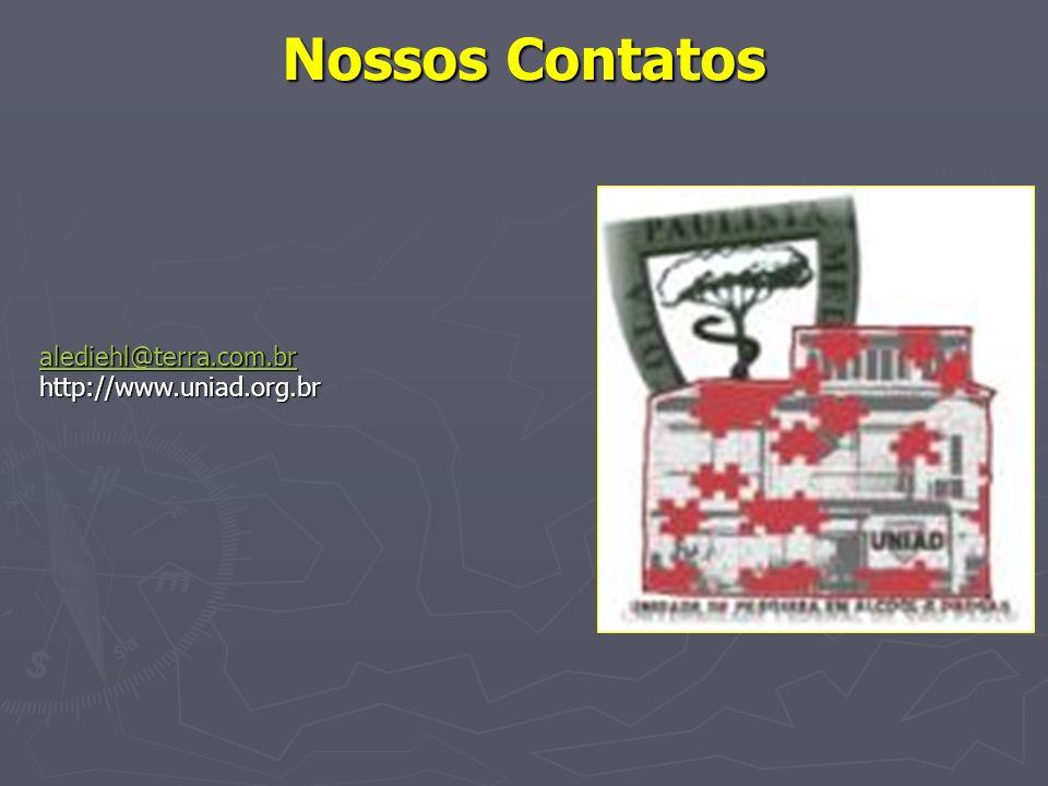 Nossos Contatos alediehl@terra.com.br http://www.uniad.org.br