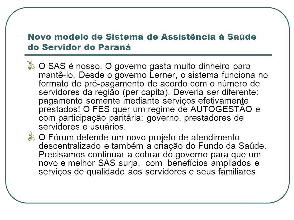 Novo modelo de Sistema de Assistência à Saúde do Servidor do Paraná O SAS é nosso.