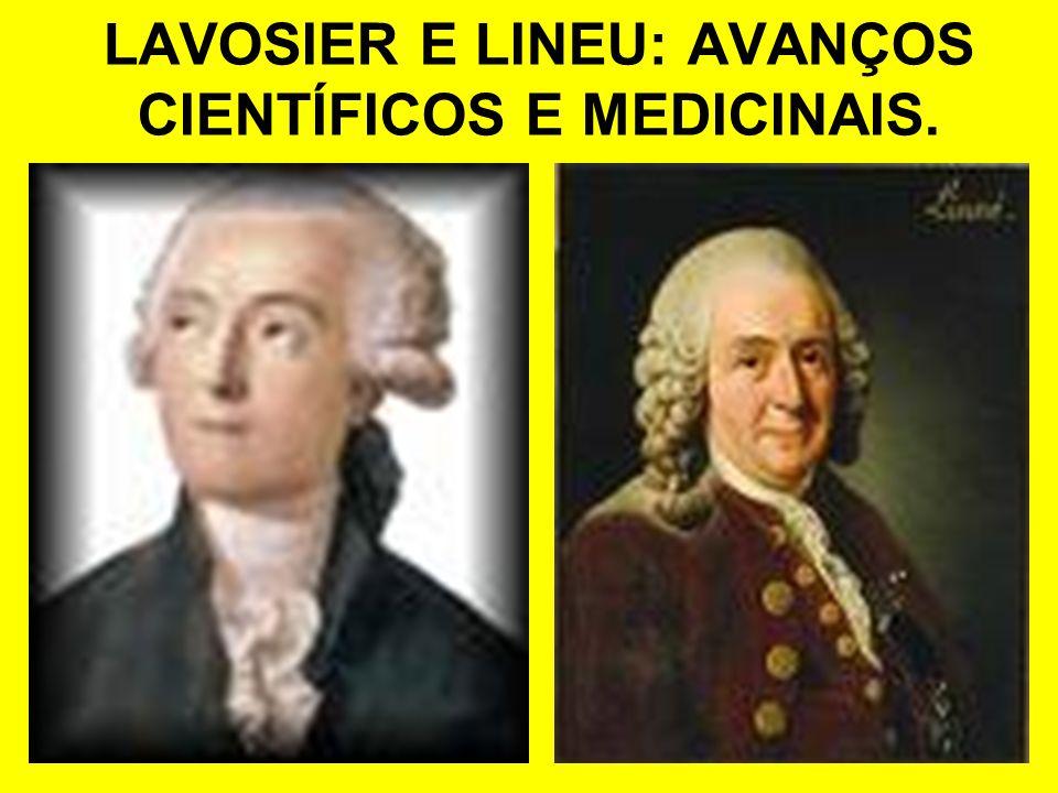 LAVOSIER E LINEU: AVANÇOS CIENTÍFICOS E MEDICINAIS.
