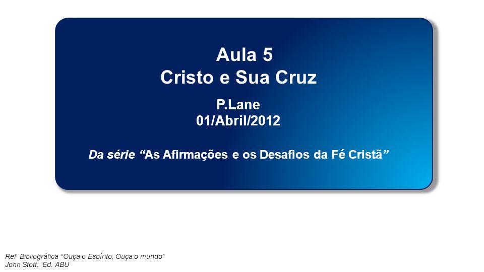 Classe Visão Bíblica IPJG - 2012 A Cruz