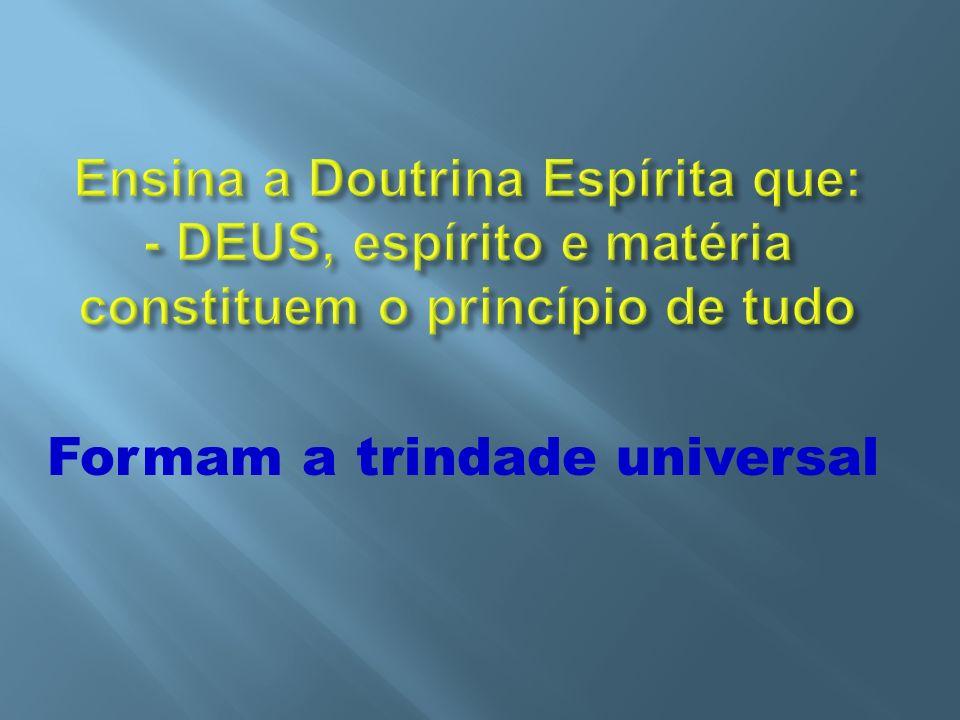 Formam a trindade universal