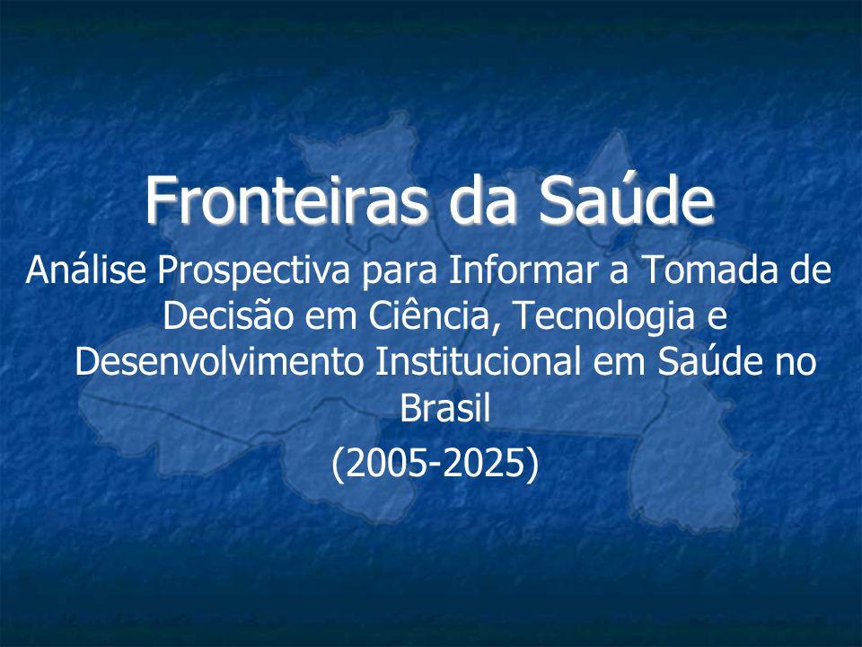 Fronteiras da Saúde Análise Prospectiva para Informar a Tomada de Decisão em Ciência, Tecnologia e Desenvolvimento Institucional em Saúde no Brasil (2