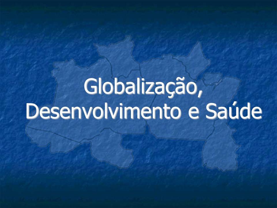 Globalização, Desenvolvimento e Saúde