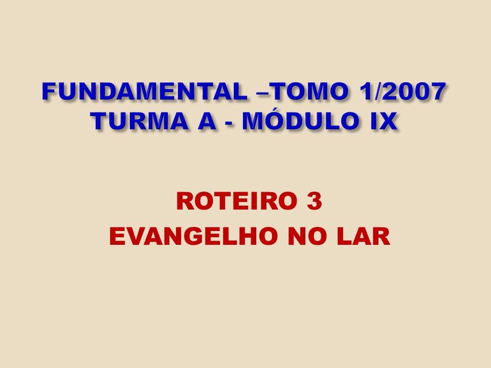 ROTEIRO 3 EVANGELHO NO LAR