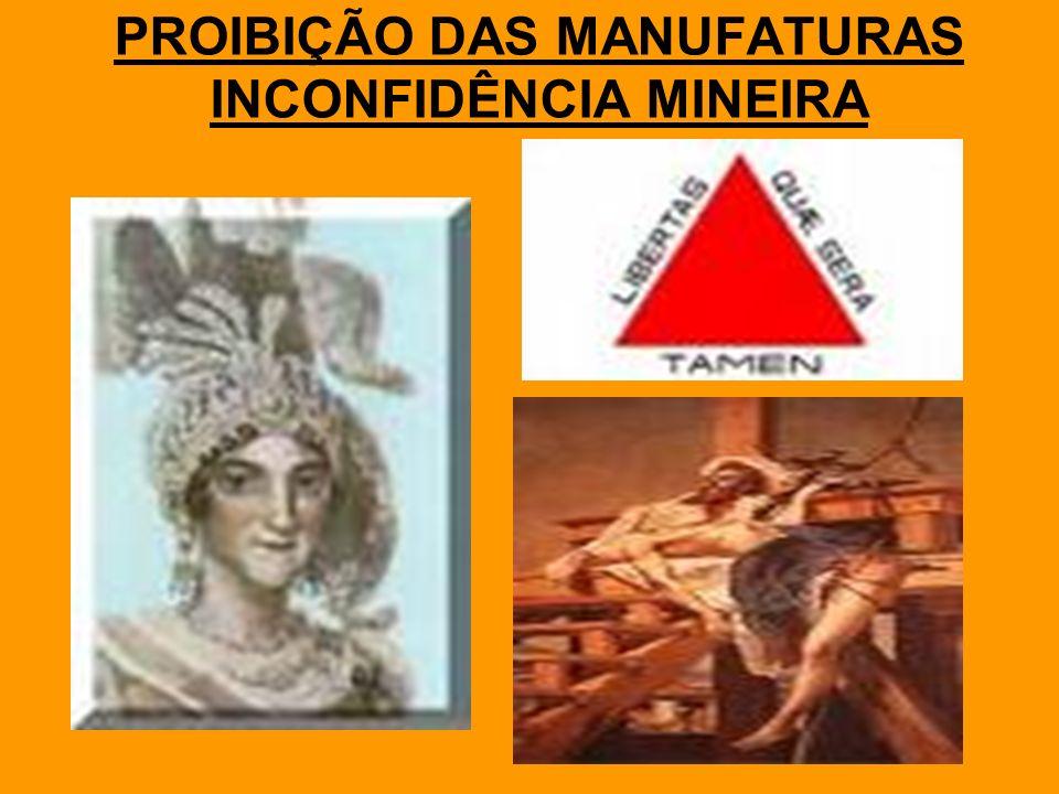 PROIBIÇÃO DAS MANUFATURAS INCONFIDÊNCIA MINEIRA