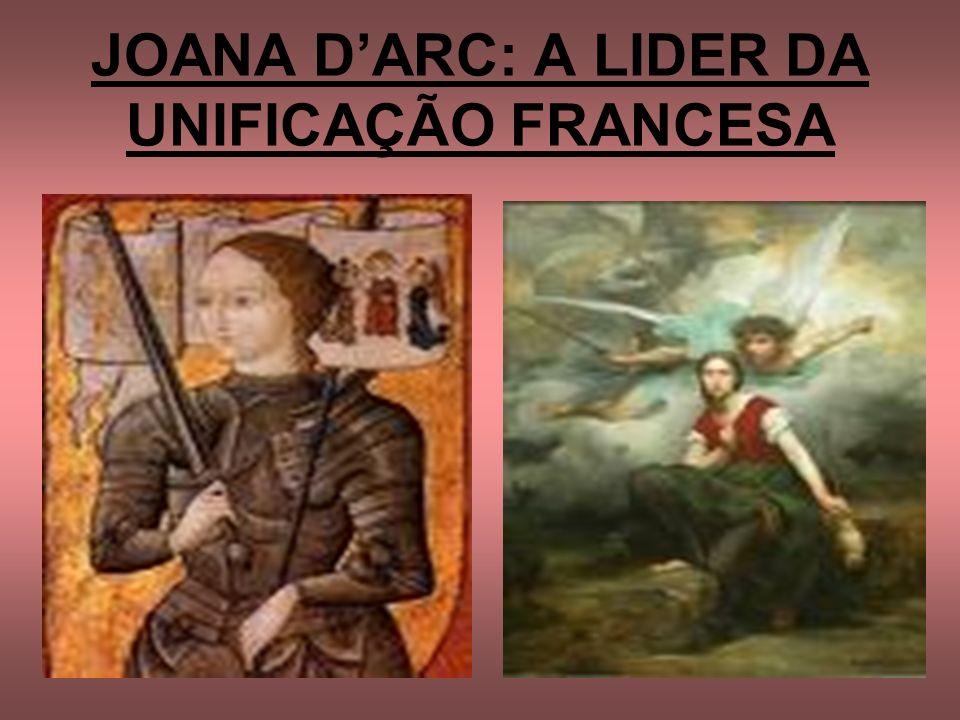 JOANA DARC: A LIDER DA UNIFICAÇÃO FRANCESA