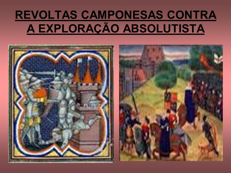 REVOLTAS CAMPONESAS CONTRA A EXPLORAÇÃO ABSOLUTISTA