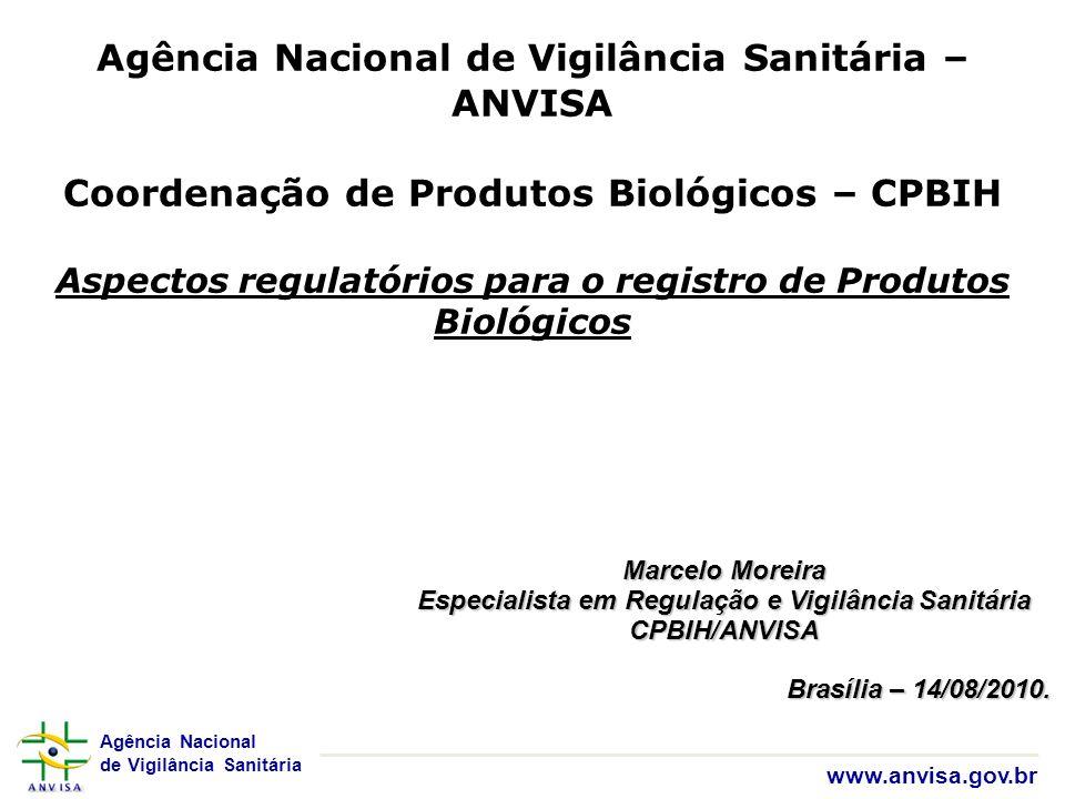 Agência Nacional de Vigilância Sanitária www.anvisa.gov.br Agência Nacional de Vigilância Sanitária – ANVISA Coordenação de Produtos Biológicos – CPBI