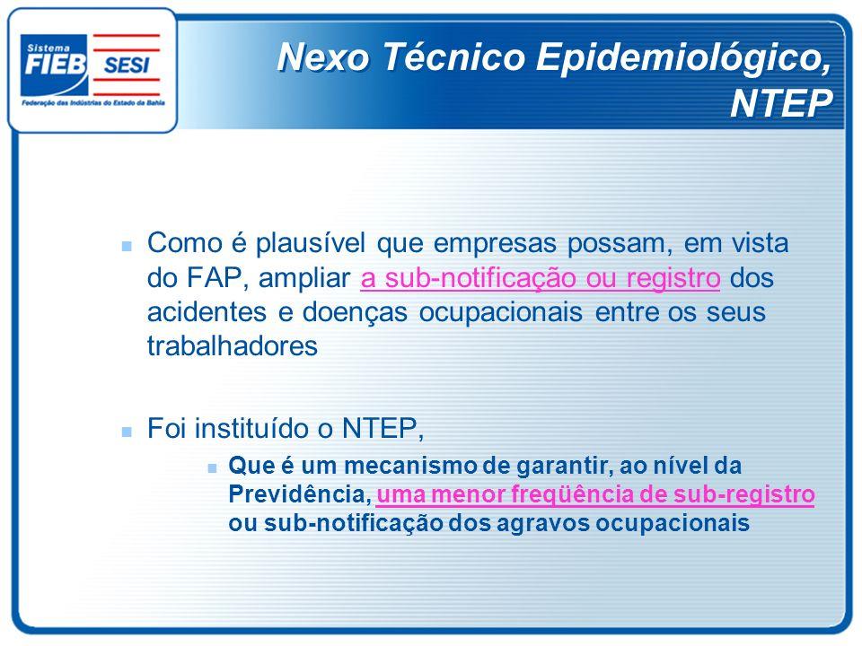 Nexo Técnico Epidemiológico, NTEP Como é plausível que empresas possam, em vista do FAP, ampliar a sub-notificação ou registro dos acidentes e doenças