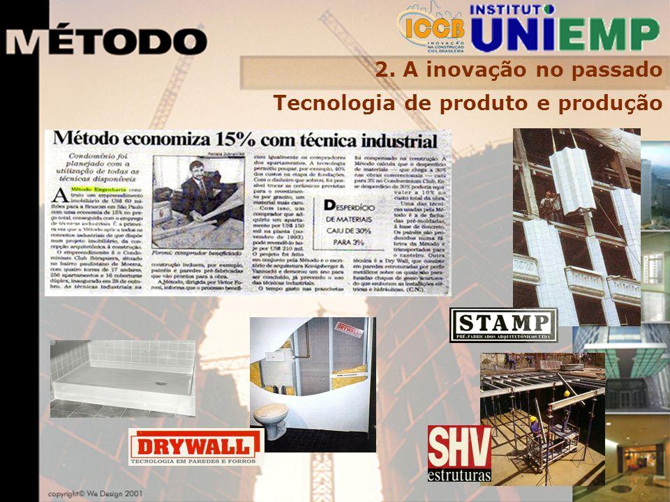 2. A inovação no passado Tecnologia de produto e produção