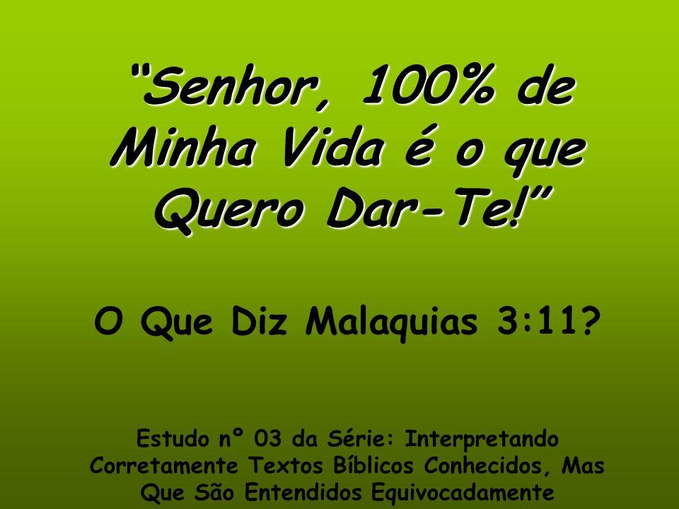 O Que Diz Malaquias 3:11? Estudo nº 03 da Série: Interpretando Corretamente Textos Bíblicos Conhecidos, Mas Que São Entendidos Equivocadamente Senhor,