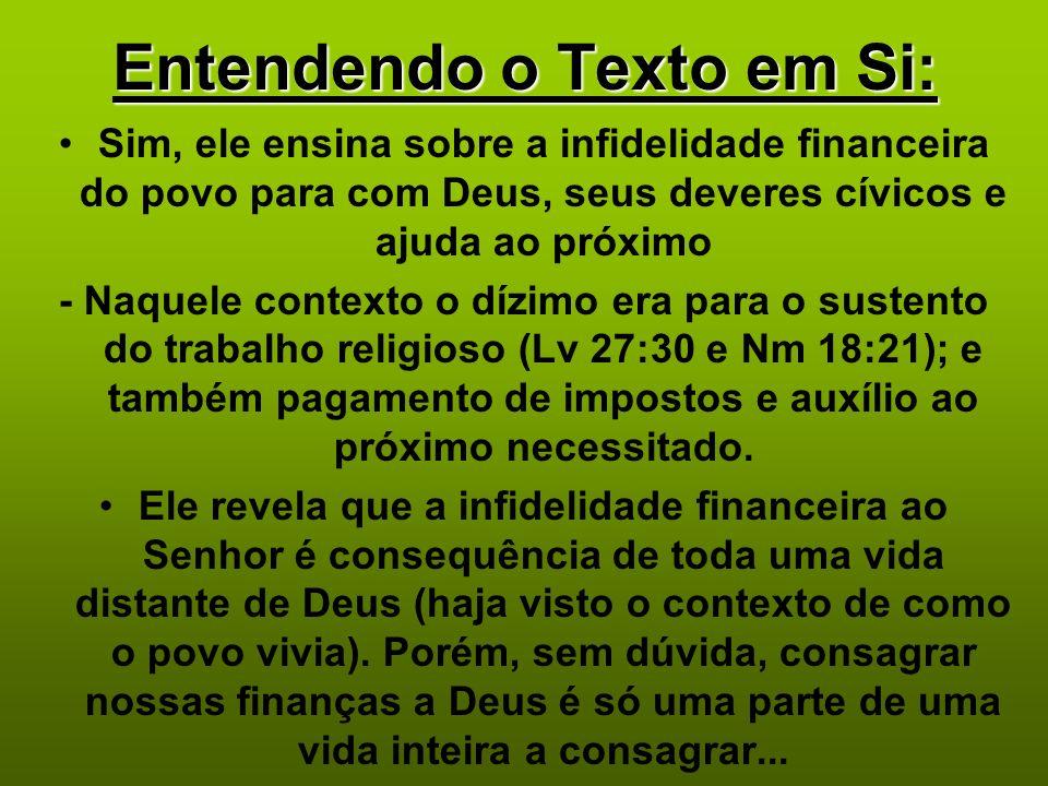 Entendendo o Texto em Si: Sim, ele ensina sobre a infidelidade financeira do povo para com Deus, seus deveres cívicos e ajuda ao próximo - Naquele con