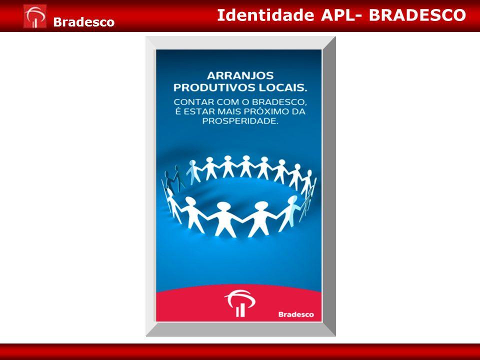 Expansão de Negócios para Varejo Diretoria de Pessoa Jurídica 12 Bradesco Identidade APL- BRADESCO