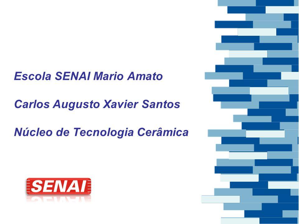 2 Escola SENAI Mario Amato Carlos Augusto Xavier Santos Núcleo de Tecnologia Cerâmica