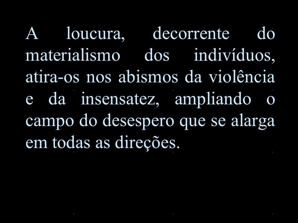Os combates apresentam-se individuais e coletivos, ameaçando de destruição a vida com hecatombes inimagináveis.