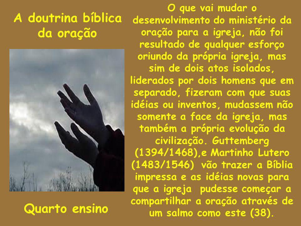 A doutrina bíblica da oração Quarto ensino O que vai mudar o desenvolvimento do ministério da oração para a igreja, não foi resultado de qualquer esfo