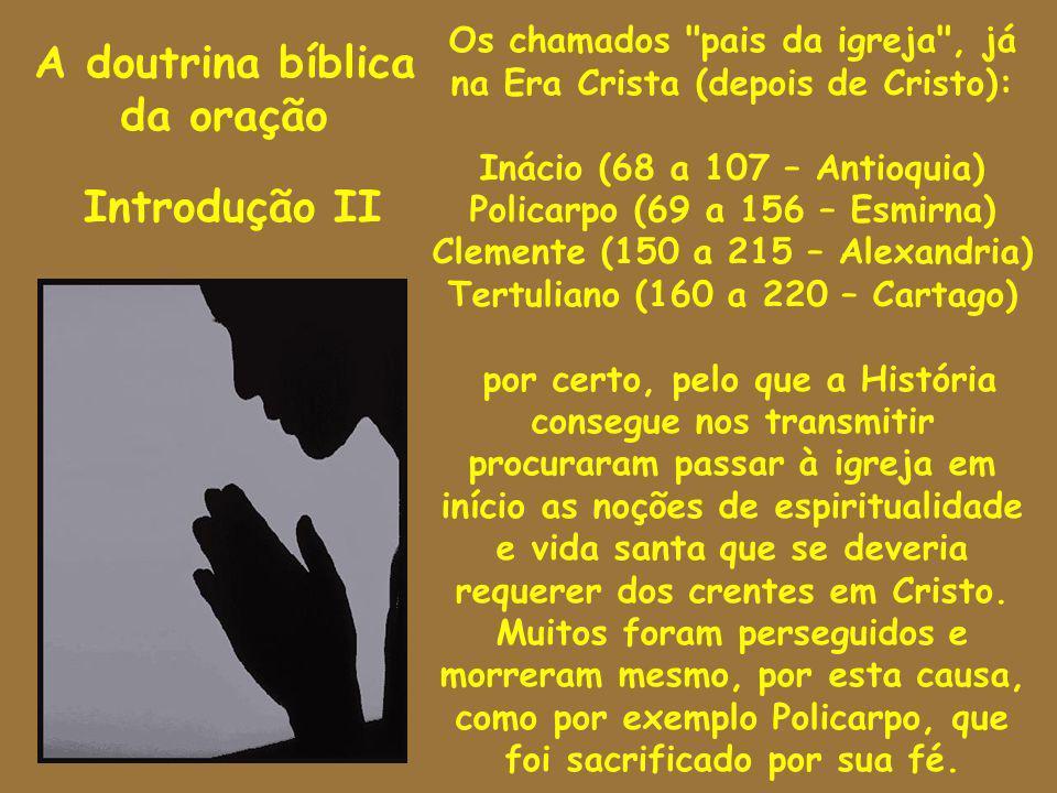 A doutrina bíblica da oração Introdução II Os chamados