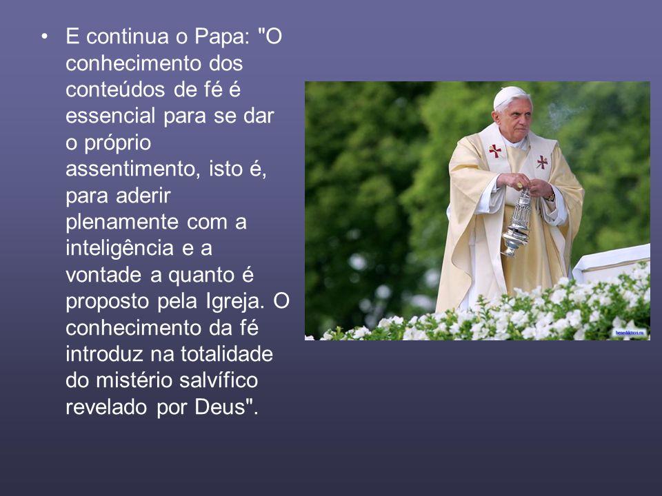 E continua o Papa: