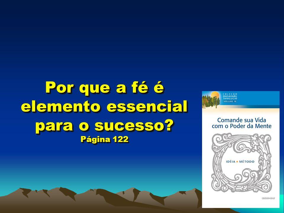 Por que a fé é elemento essencial para o sucesso? Página 122
