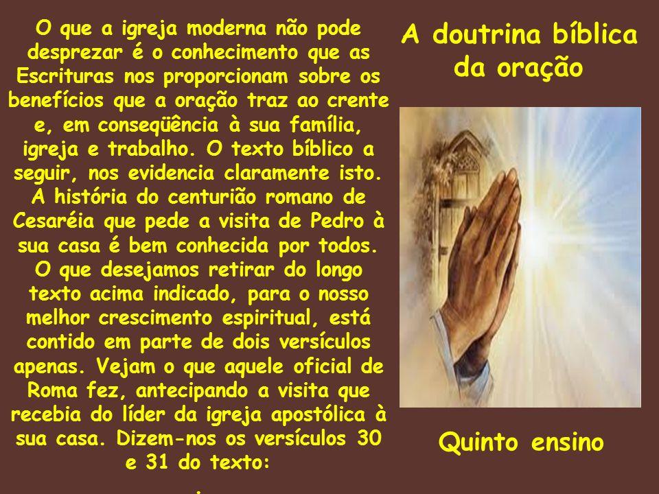 A doutrina bíblica da oração O que a igreja moderna não pode desprezar é o conhecimento que as Escrituras nos proporcionam sobre os benefícios que a o