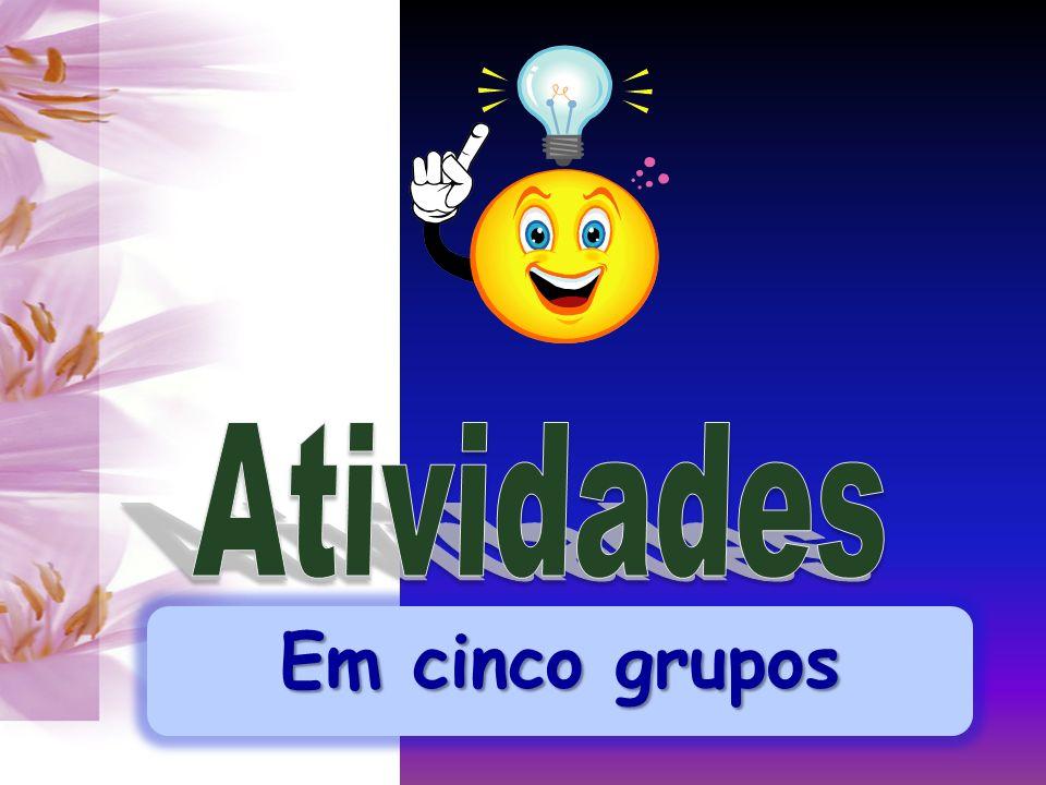 Em cinco grupos