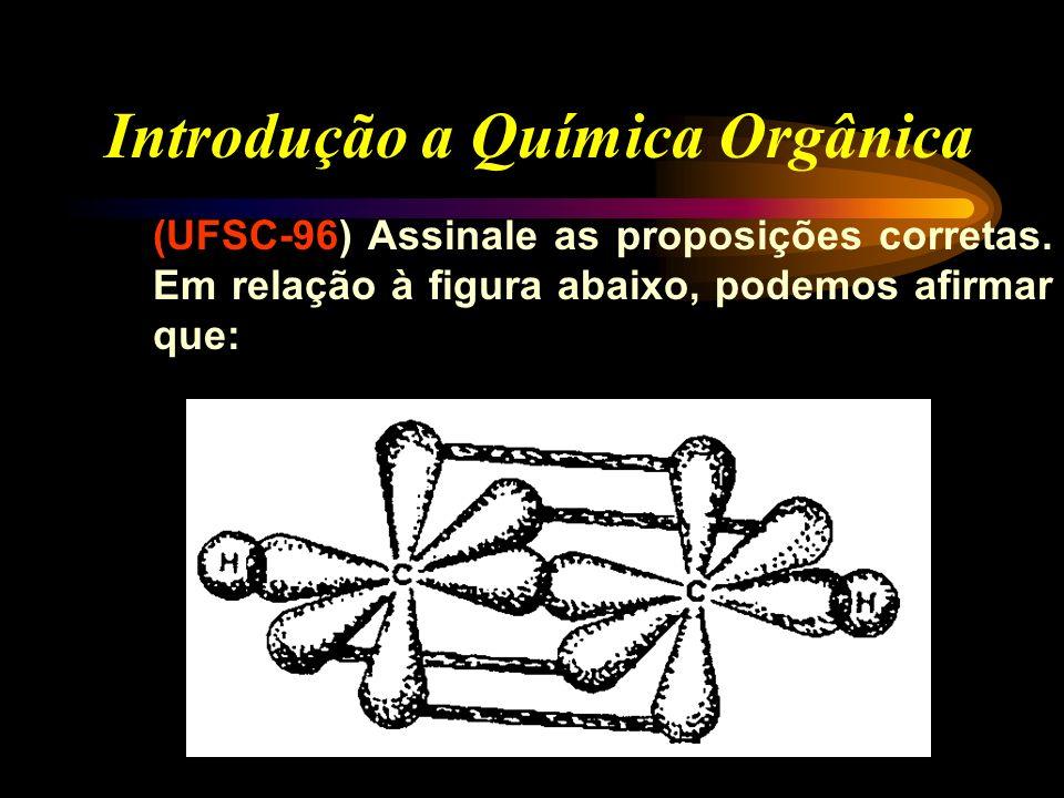 Introdução a Química Orgânica (UFSC-97) Na molécula do 1,3-butadieno, há: 01. Átomos de carbono com hibridação sp, sp 2 e sp 3. 02. Átomos de carbono