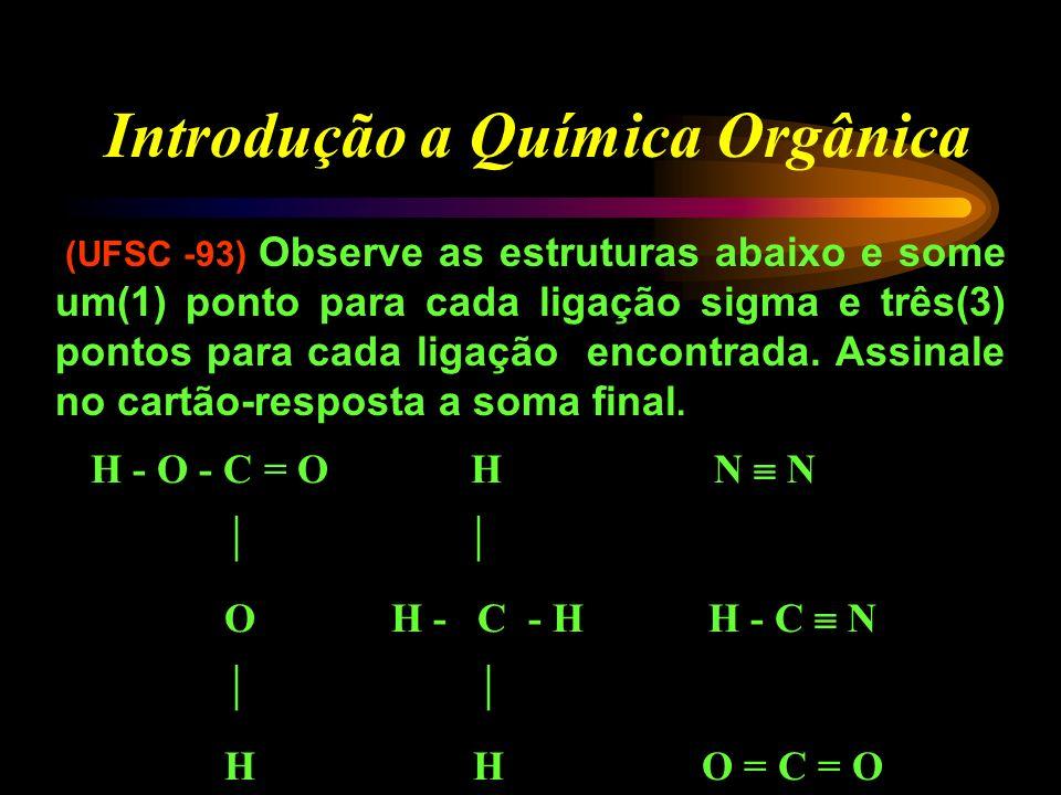 Introdução a Química Orgânica (UFSC-95) Assinale, abaixo, o(s) composto(s) tipicamente orgânicos.