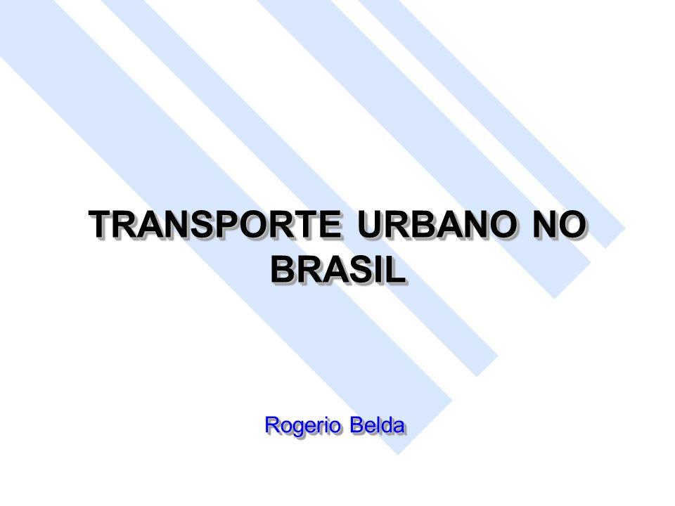 TRANSPORTE URBANO NO BRASIL Rogerio Belda