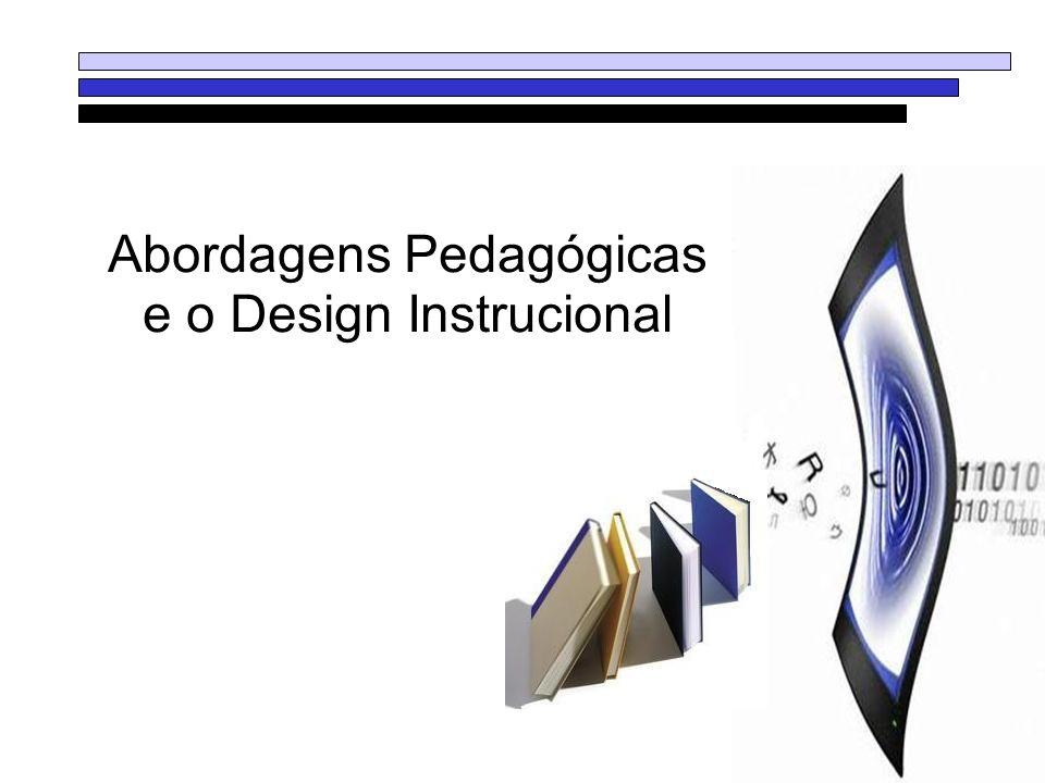 Abordagens Pedagógicas e o Design Instrucional